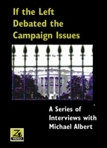 If the Left Debated the Campaign Issues