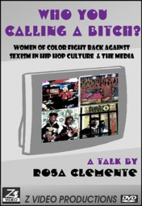 Who You Calling A Bitch: Women of Color Fight Back Against Sexism in Hip Hop Culture & the Media