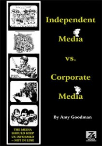 Independent Media Versus the Corporate Media