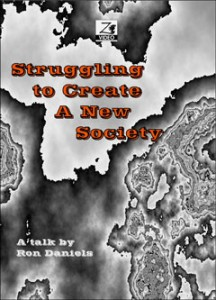 Struggling To Create A New Society