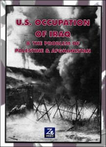 U.S. Occupation of Iraq & The Problem of Palestine & Afghanistan
